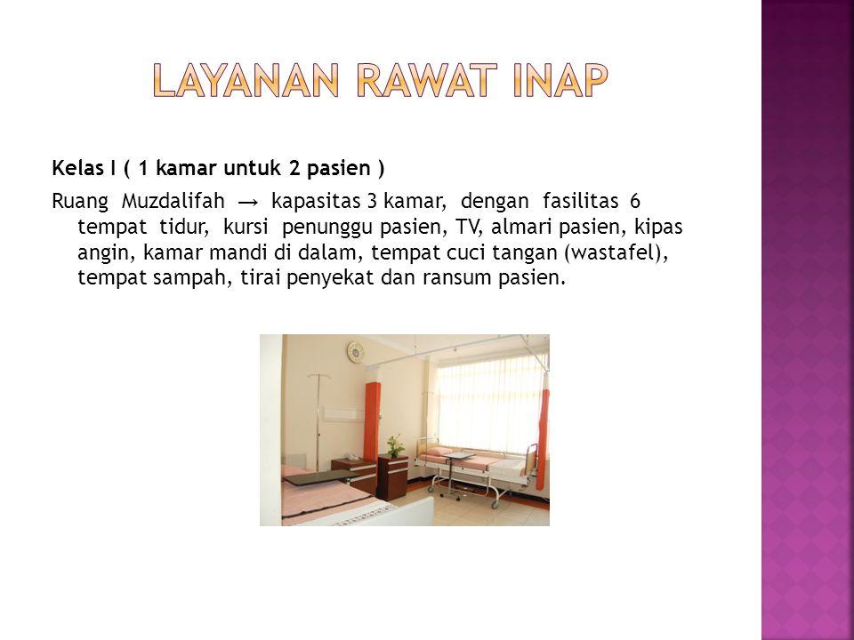 LAYANAN RAWAT INAP Kelas I ( 1 kamar untuk 2 pasien )