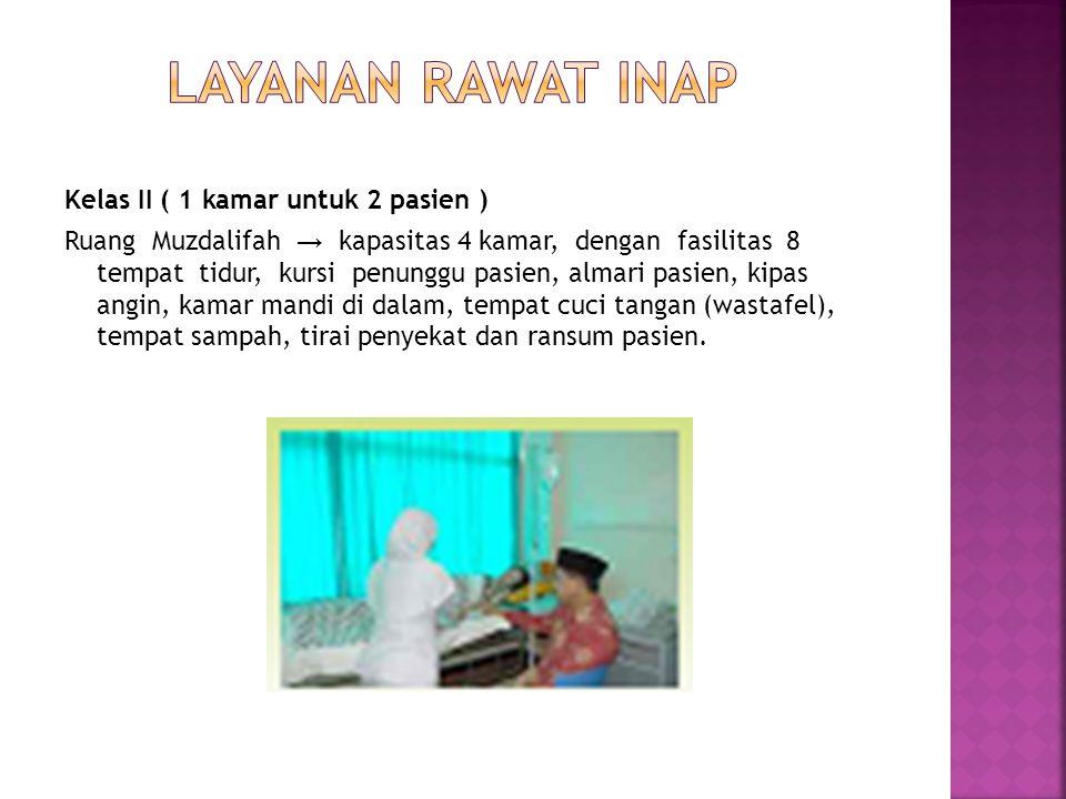 LAYANAN RAWAT INAP Kelas II ( 1 kamar untuk 2 pasien )