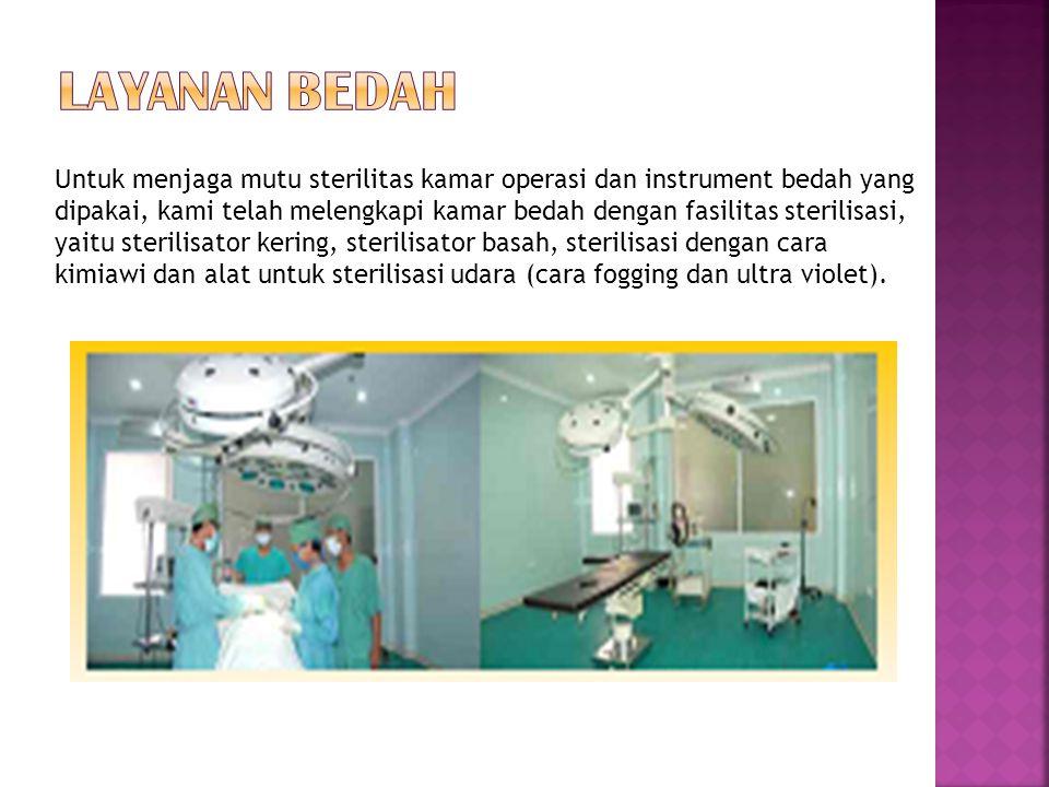 Layanan bedah Untuk menjaga mutu sterilitas kamar operasi dan instrument bedah yang.