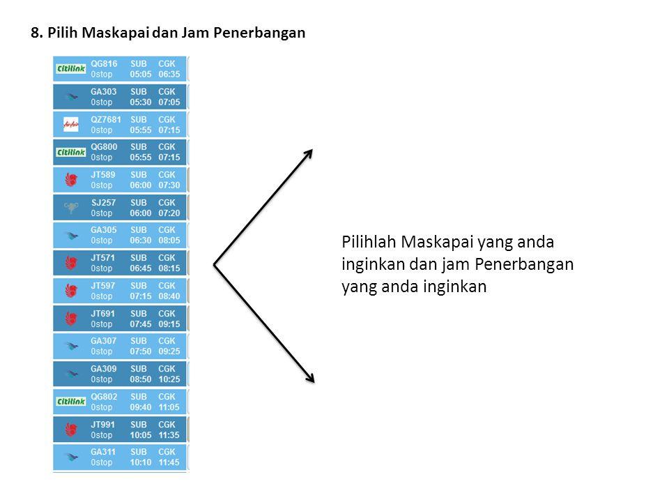 8. Pilih Maskapai dan Jam Penerbangan