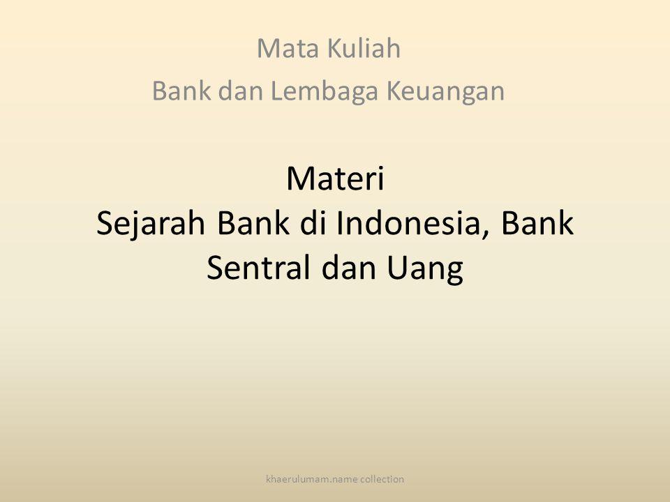 Materi Sejarah Bank di Indonesia, Bank Sentral dan Uang