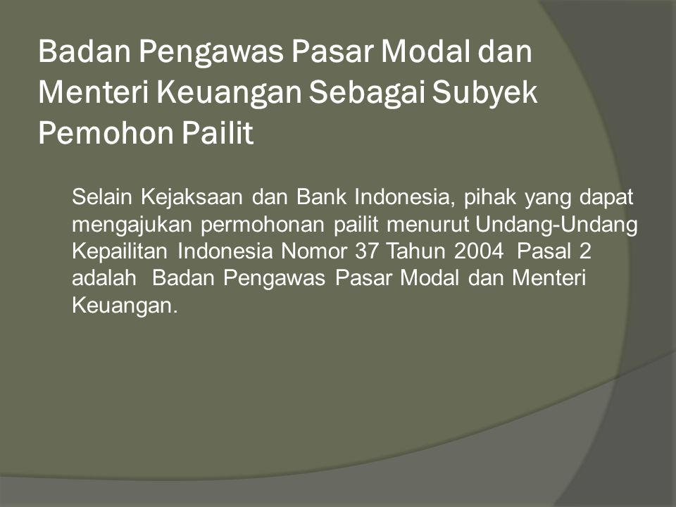 Badan Pengawas Pasar Modal dan Menteri Keuangan Sebagai Subyek Pemohon Pailit