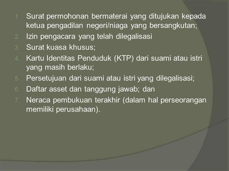Surat permohonan bermaterai yang ditujukan kepada ketua pengadilan negeri/niaga yang bersangkutan;