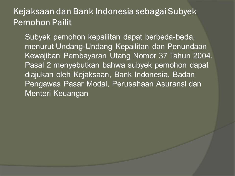 Kejaksaan dan Bank Indonesia sebagai Subyek Pemohon Pailit