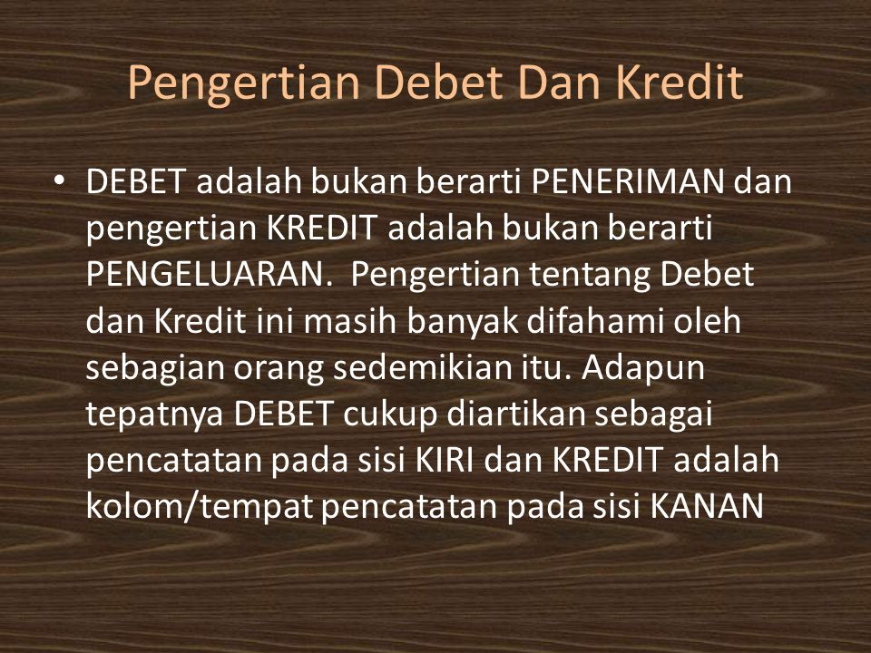 Pengertian Debet Dan Kredit