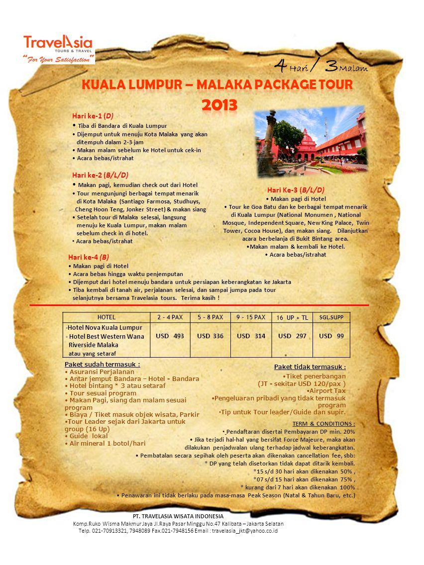 4Hari / 3Malam 2013 KUALA LUMPUR – MALAKA PACKAGE TOUR Hari ke-1 (D)