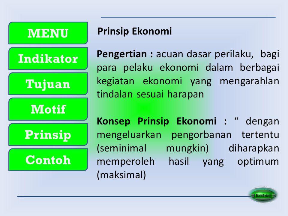 Prinsip Ekonomi Pengertian : acuan dasar perilaku, bagi para pelaku ekonomi dalam berbagai kegiatan ekonomi yang mengarahlan tindalan sesuai harapan.