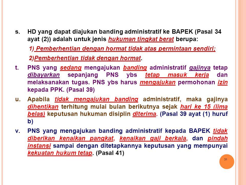 HD yang dapat diajukan banding administratif ke BAPEK (Pasal 34 ayat (2)) adalah untuk jenis hukuman tingkat berat berupa:
