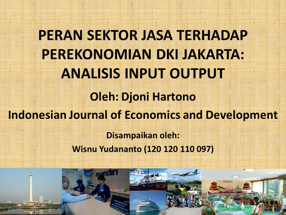 Oleh: Djoni Hartono Indonesian Journal of Economics and Development