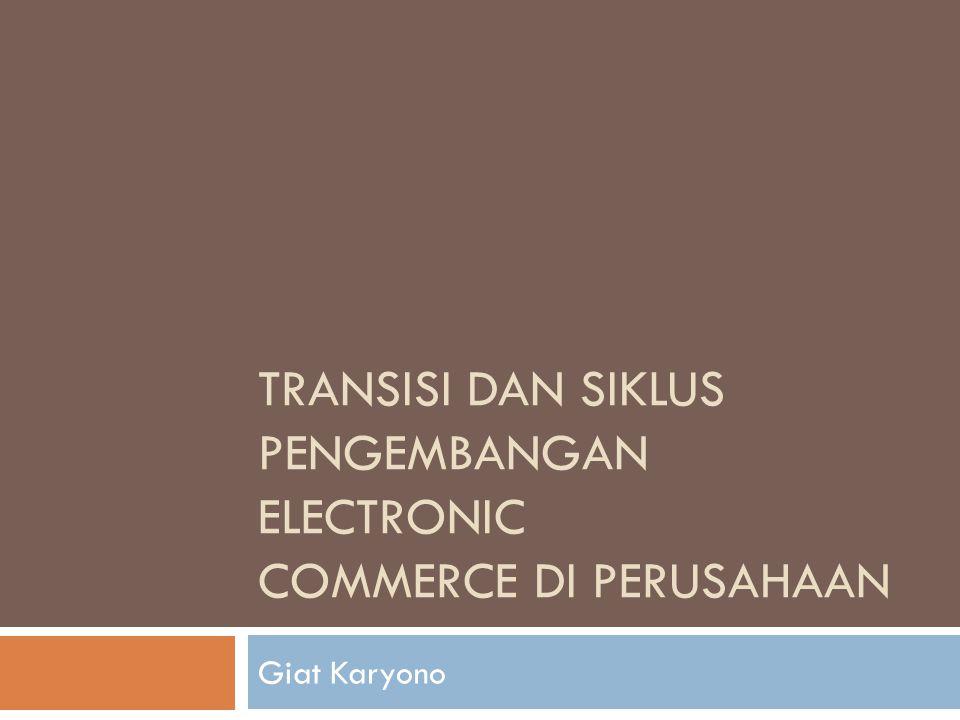 Transisi dan Siklus Pengembangan Electronic Commerce di Perusahaan