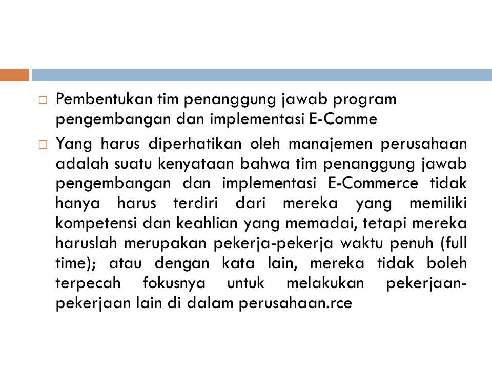 Pembentukan tim penanggung jawab program pengembangan dan implementasi E-Comme