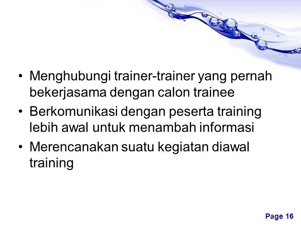 Menghubungi trainer-trainer yang pernah bekerjasama dengan calon trainee
