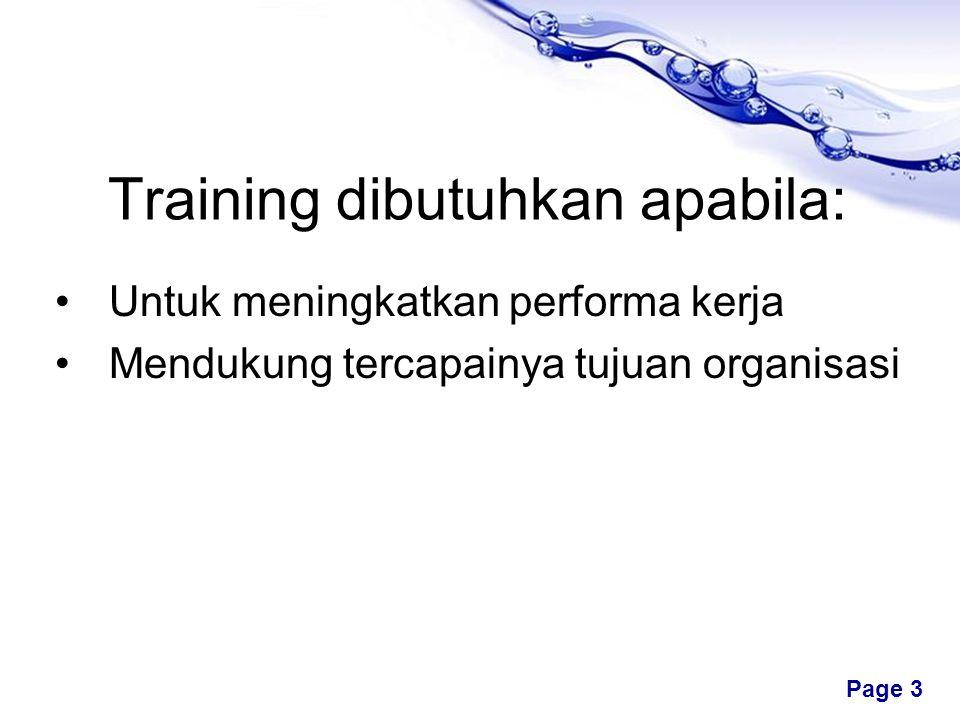 Training dibutuhkan apabila: