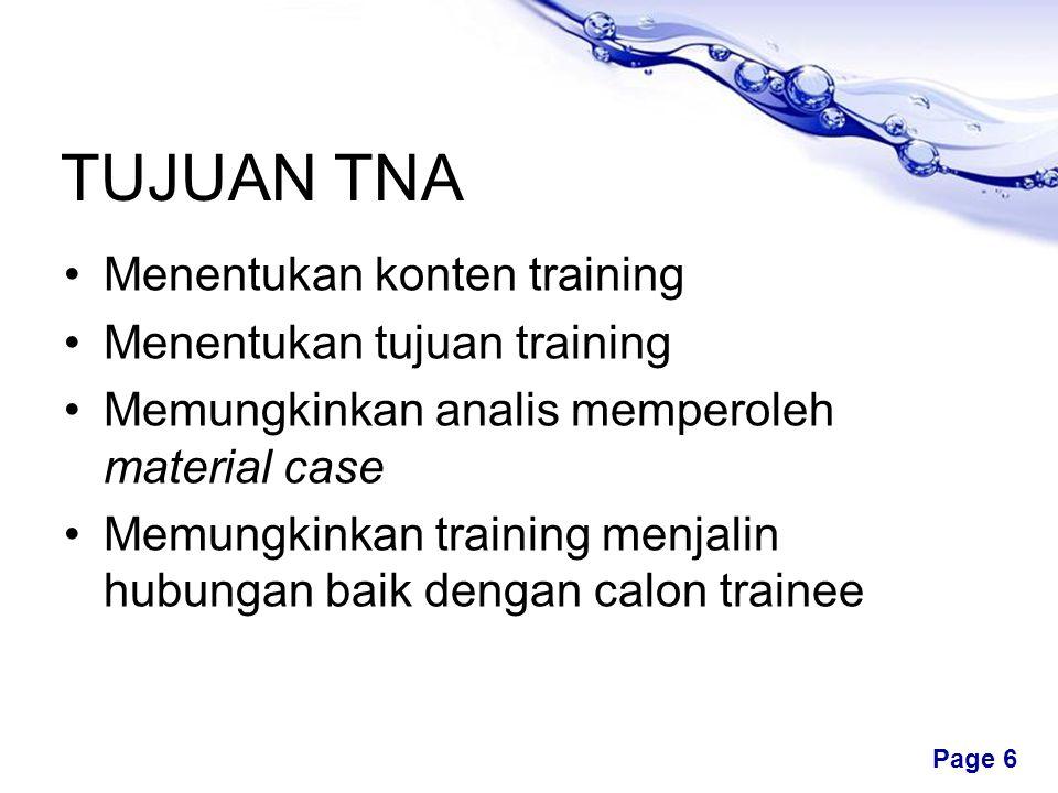 TUJUAN TNA Menentukan konten training Menentukan tujuan training