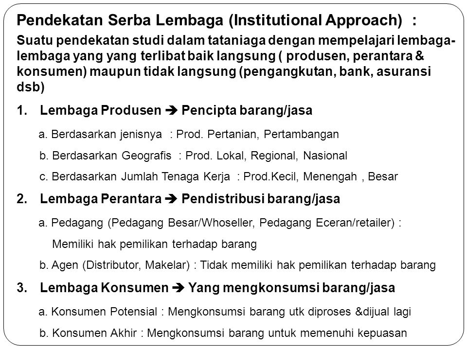 Pendekatan Serba Lembaga (Institutional Approach) :