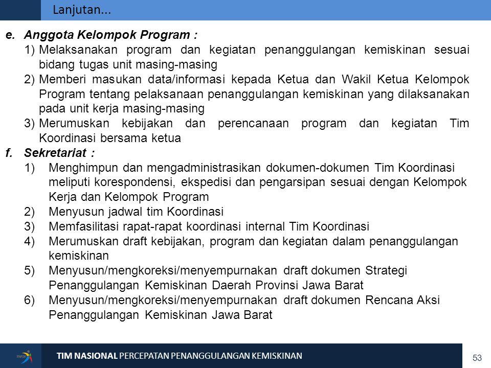 Lanjutan... Merumuskan draft langkah-langkah strategis dalam penanggulangan kemiskinan.