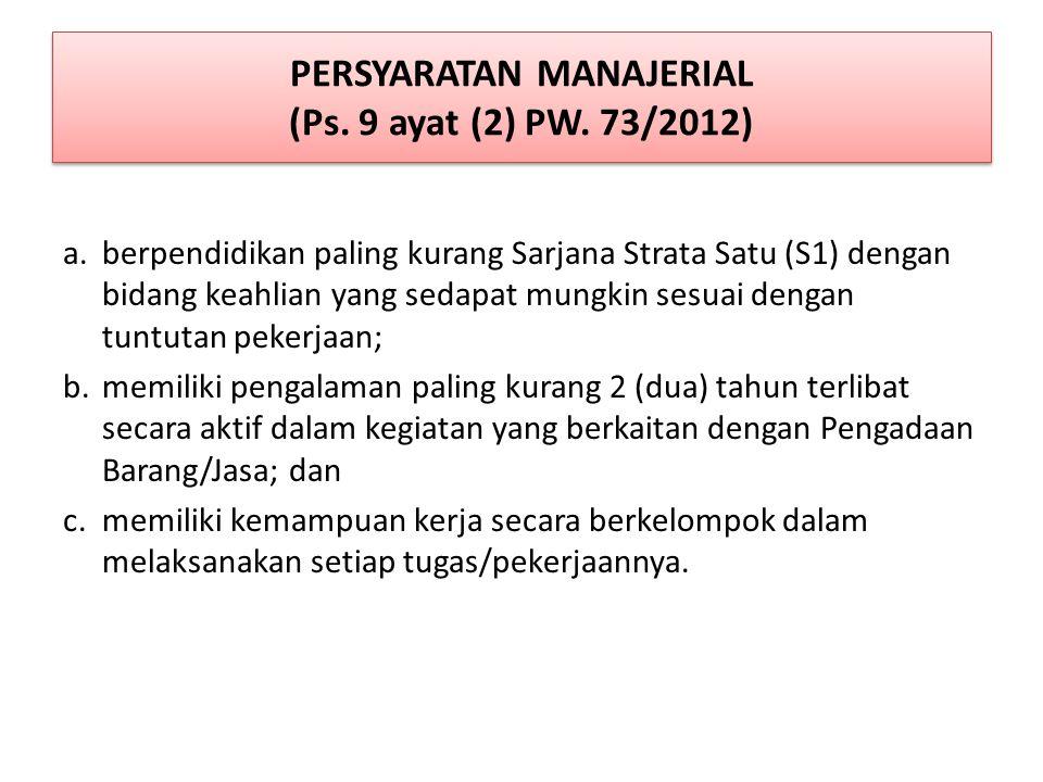 PERSYARATAN MANAJERIAL (Ps. 9 ayat (2) PW. 73/2012)