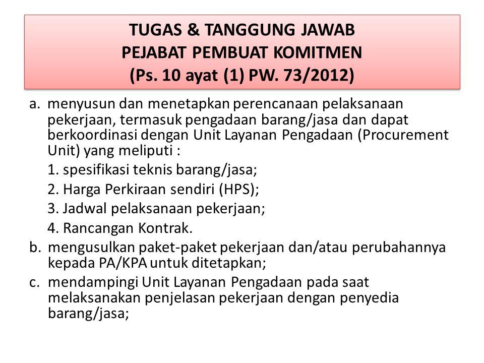 TUGAS & TANGGUNG JAWAB PEJABAT PEMBUAT KOMITMEN (Ps. 10 ayat (1) PW