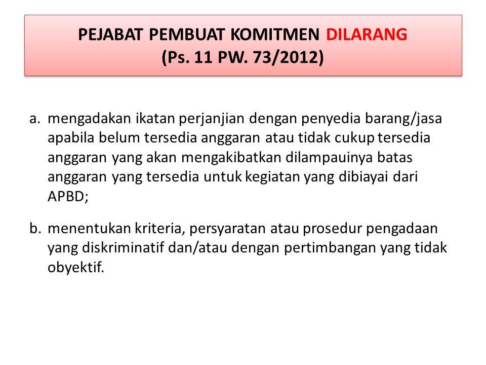 PEJABAT PEMBUAT KOMITMEN DILARANG (Ps. 11 PW. 73/2012)