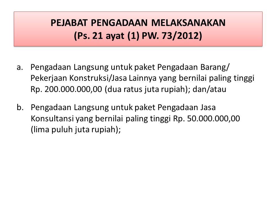 PEJABAT PENGADAAN MELAKSANAKAN (Ps. 21 ayat (1) PW. 73/2012)