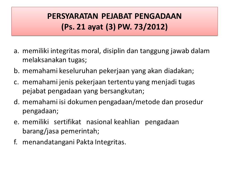 PERSYARATAN PEJABAT PENGADAAN (Ps. 21 ayat (3) PW. 73/2012)