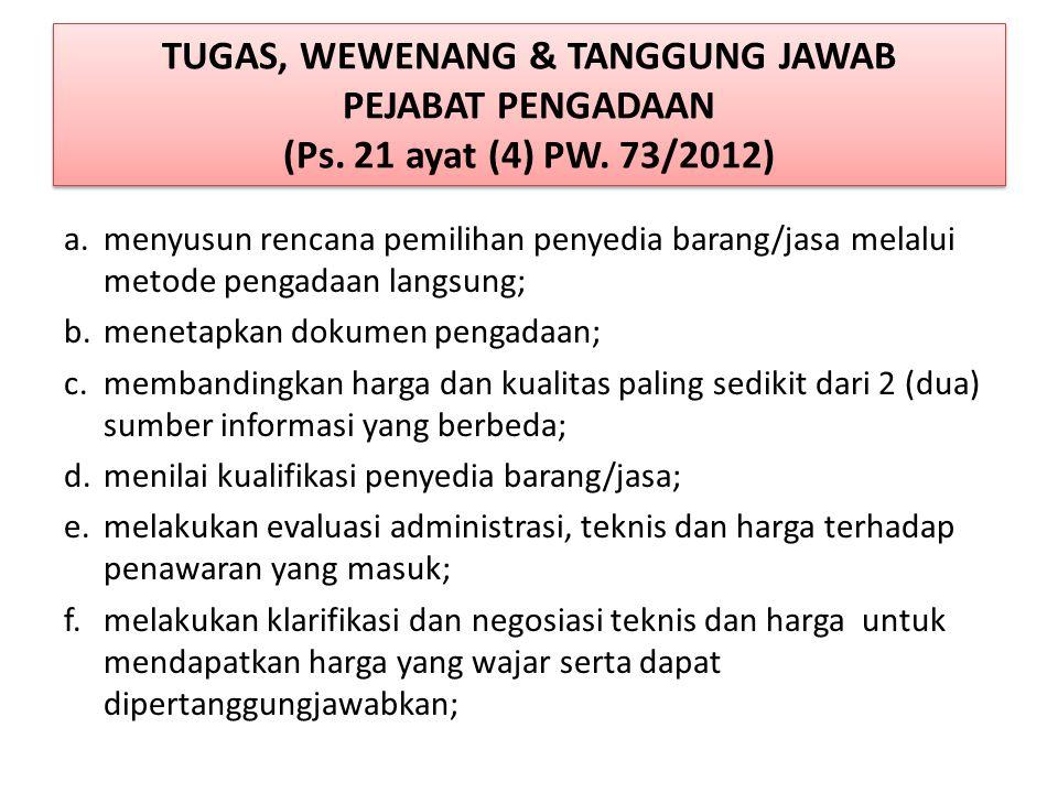 TUGAS, WEWENANG & TANGGUNG JAWAB PEJABAT PENGADAAN (Ps. 21 ayat (4) PW