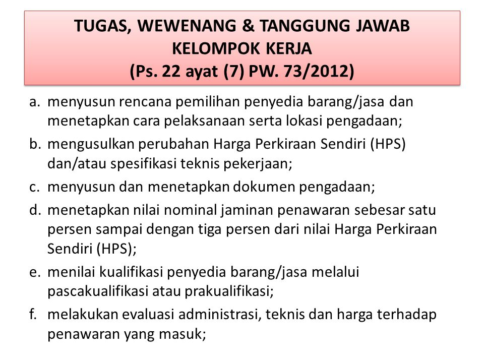 TUGAS, WEWENANG & TANGGUNG JAWAB KELOMPOK KERJA (Ps. 22 ayat (7) PW