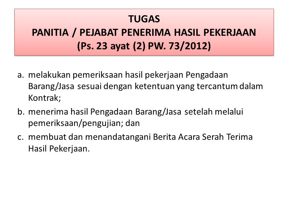 TUGAS PANITIA / PEJABAT PENERIMA HASIL PEKERJAAN (Ps. 23 ayat (2) PW