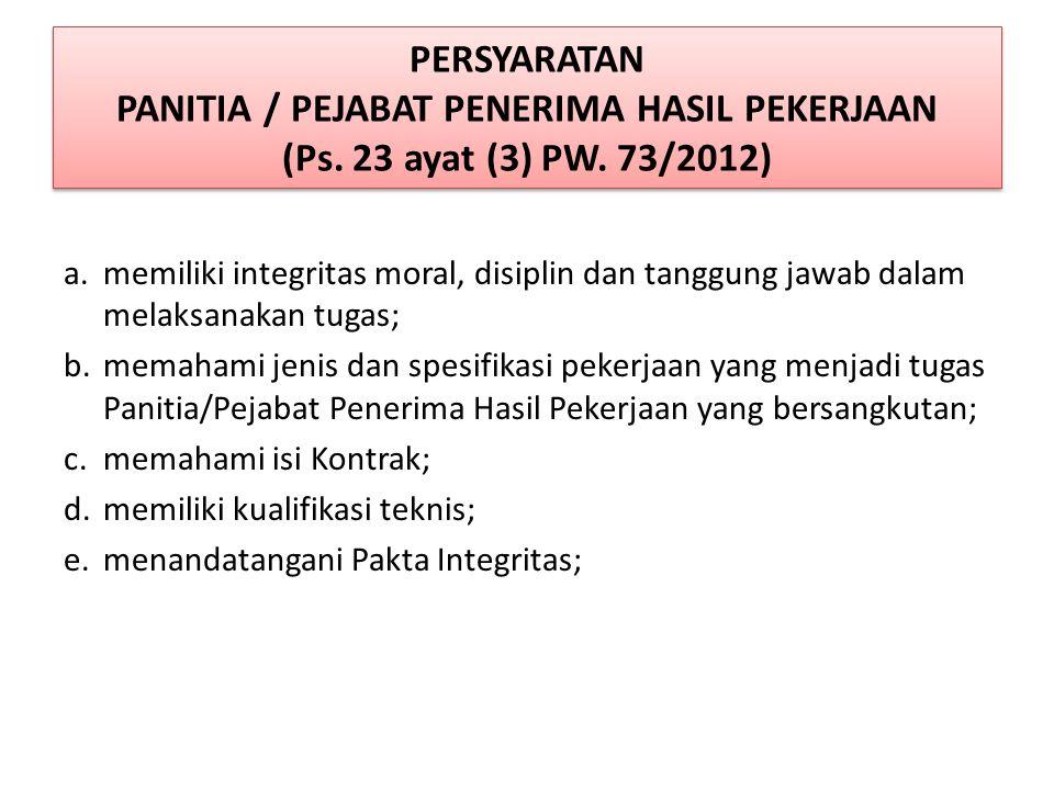 PERSYARATAN PANITIA / PEJABAT PENERIMA HASIL PEKERJAAN (Ps