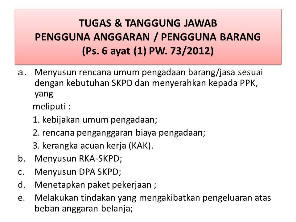 TUGAS & TANGGUNG JAWAB PENGGUNA ANGGARAN / PENGGUNA BARANG (Ps