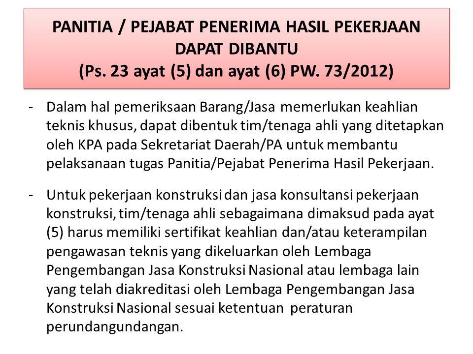 PANITIA / PEJABAT PENERIMA HASIL PEKERJAAN DAPAT DIBANTU (Ps