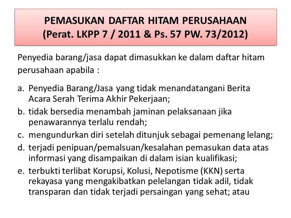 PEMASUKAN DAFTAR HITAM PERUSAHAAN (Perat. LKPP 7 / 2011 & Ps. 57 PW