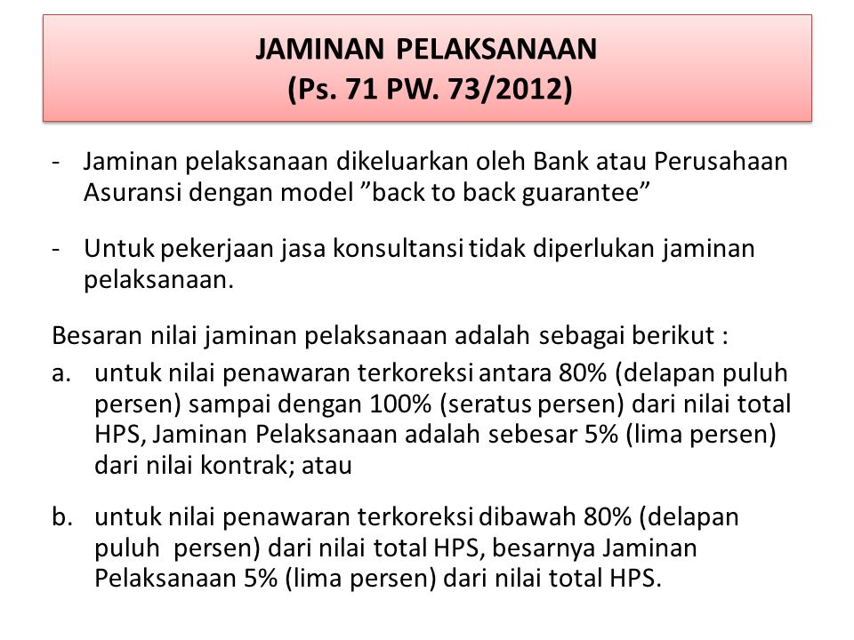 JAMINAN PELAKSANAAN (Ps. 71 PW. 73/2012)