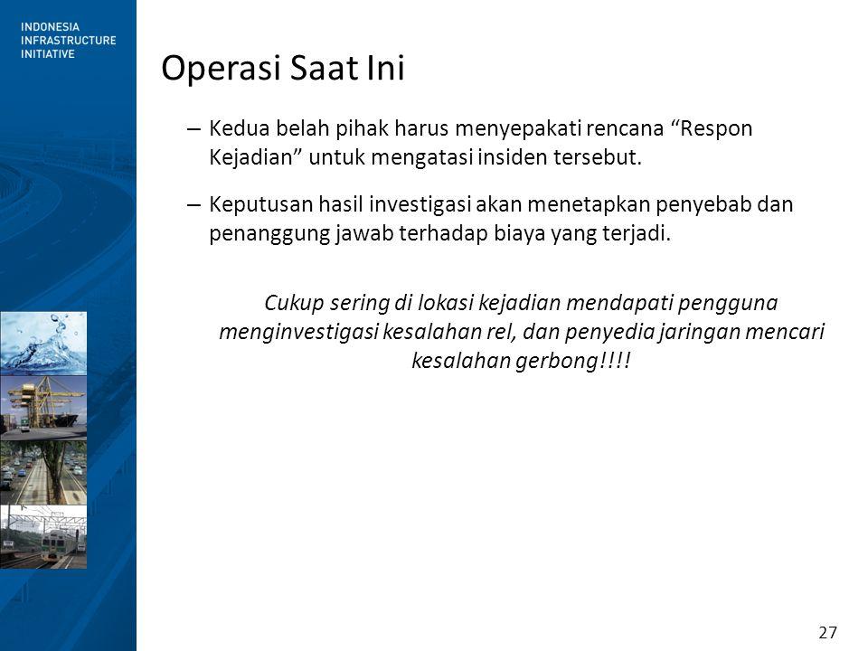 Operasi Saat Ini Kedua belah pihak harus menyepakati rencana Respon Kejadian untuk mengatasi insiden tersebut.