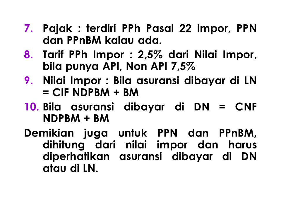Pajak : terdiri PPh Pasal 22 impor, PPN dan PPnBM kalau ada.