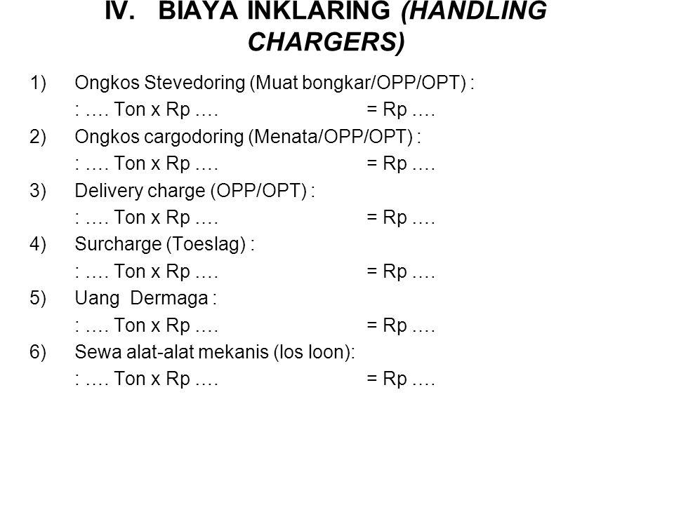 IV. BIAYA INKLARING (HANDLING CHARGERS)