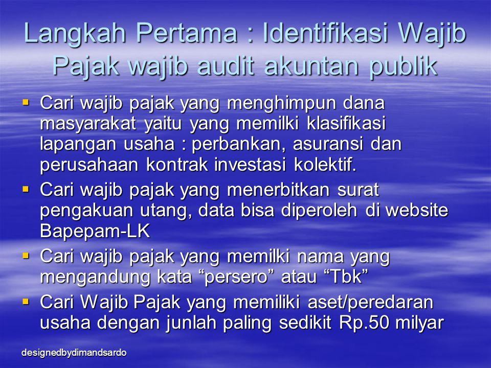 Langkah Pertama : Identifikasi Wajib Pajak wajib audit akuntan publik