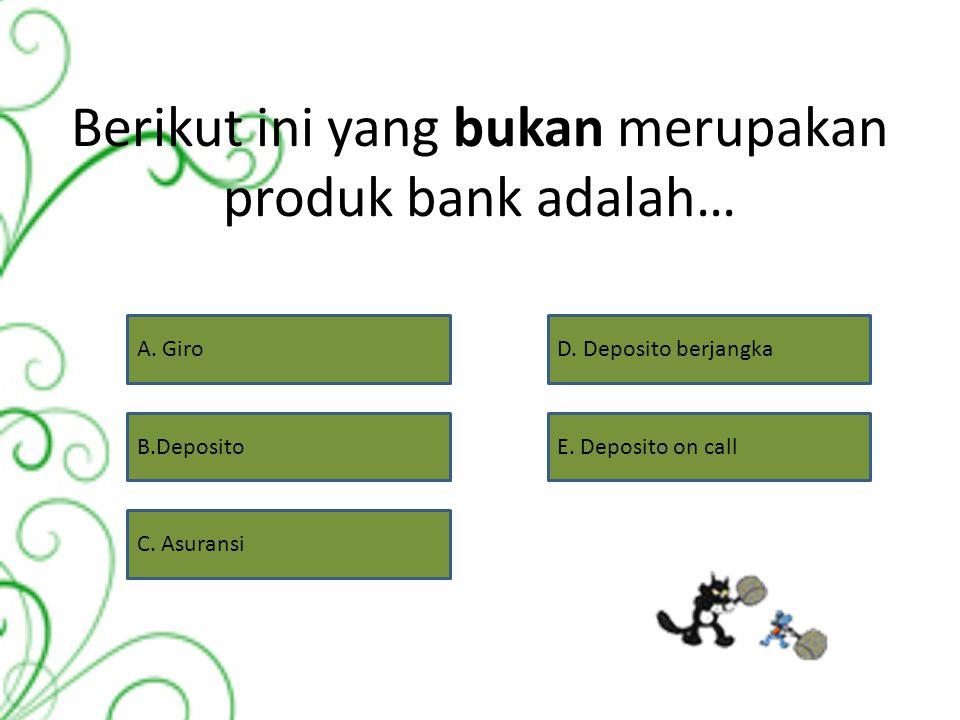 Berikut ini yang bukan merupakan produk bank adalah…