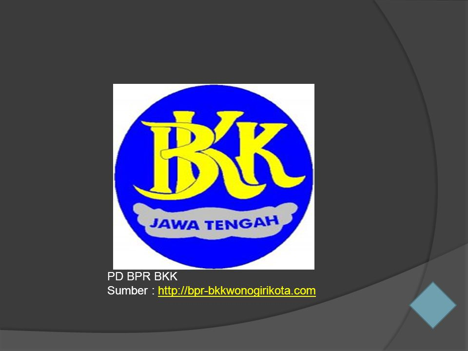PD BPR BKK Sumber : http://bpr-bkkwonogirikota.com