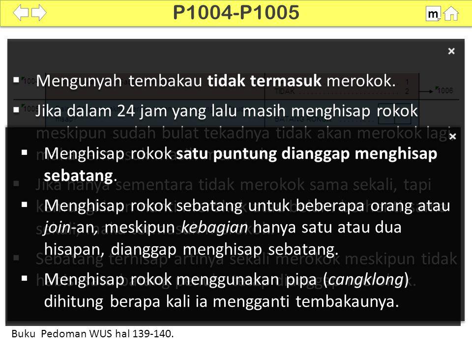 P1004-P1005 Mengunyah tembakau tidak termasuk merokok.