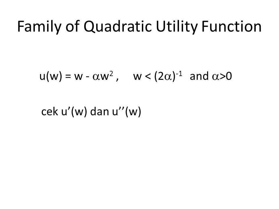 Family of Quadratic Utility Function