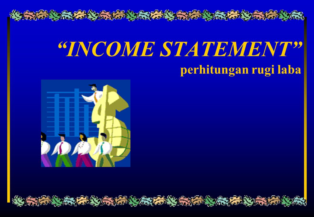 INCOME STATEMENT perhitungan rugi laba