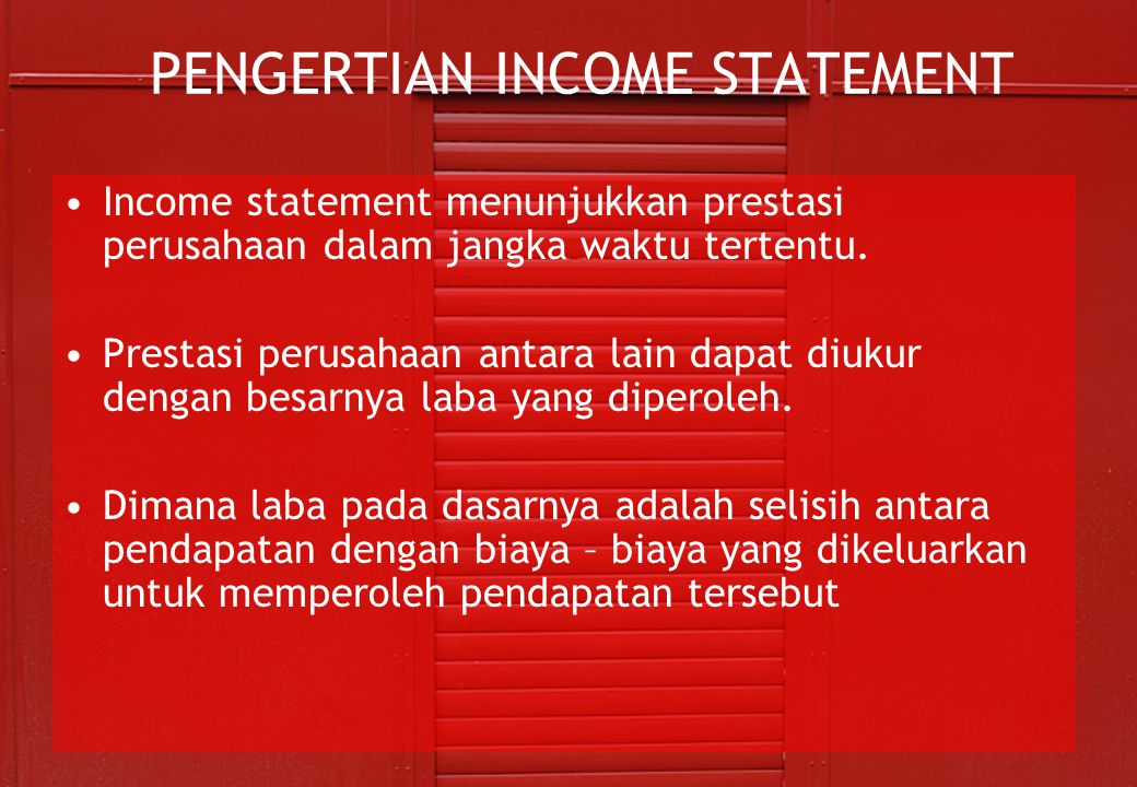 PENGERTIAN INCOME STATEMENT