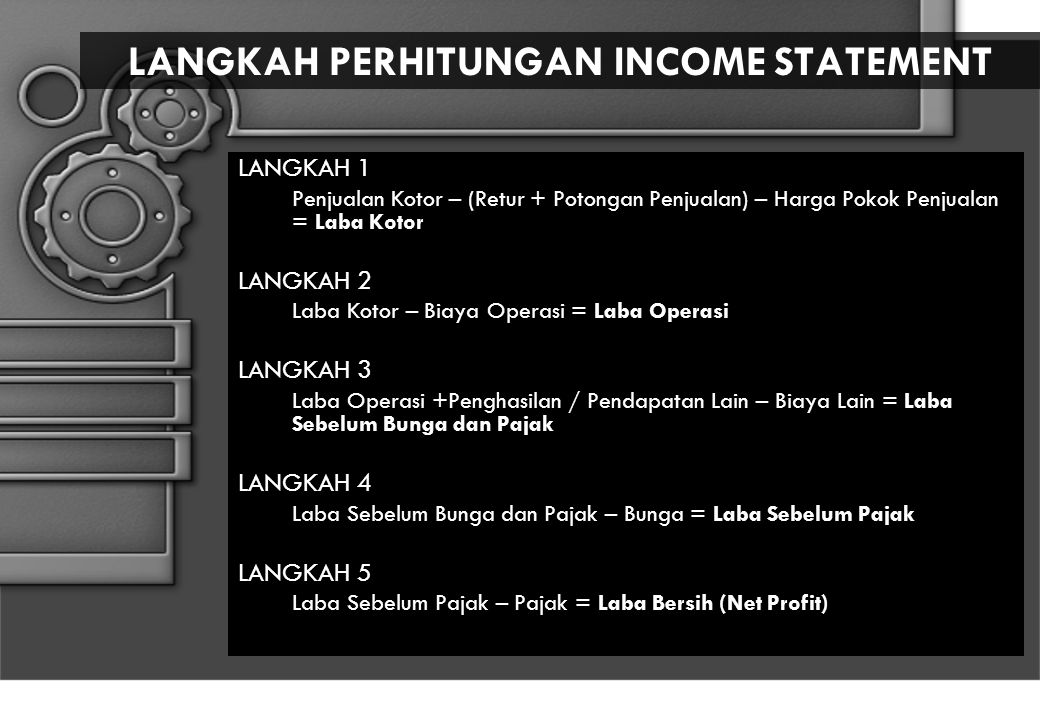 LANGKAH PERHITUNGAN INCOME STATEMENT