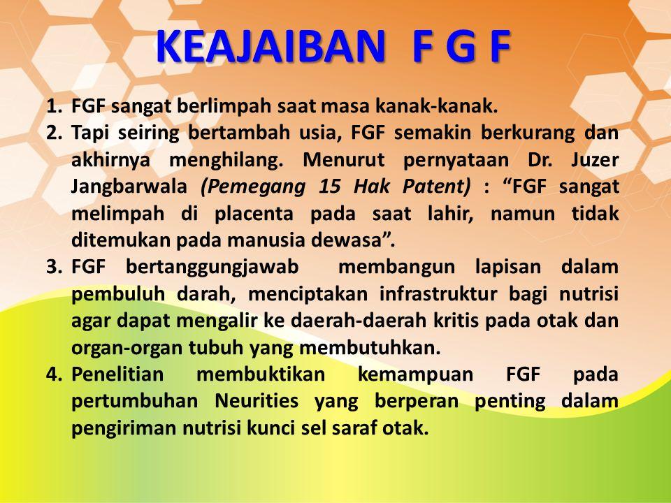 KEAJAIBAN F G F FGF sangat berlimpah saat masa kanak-kanak.