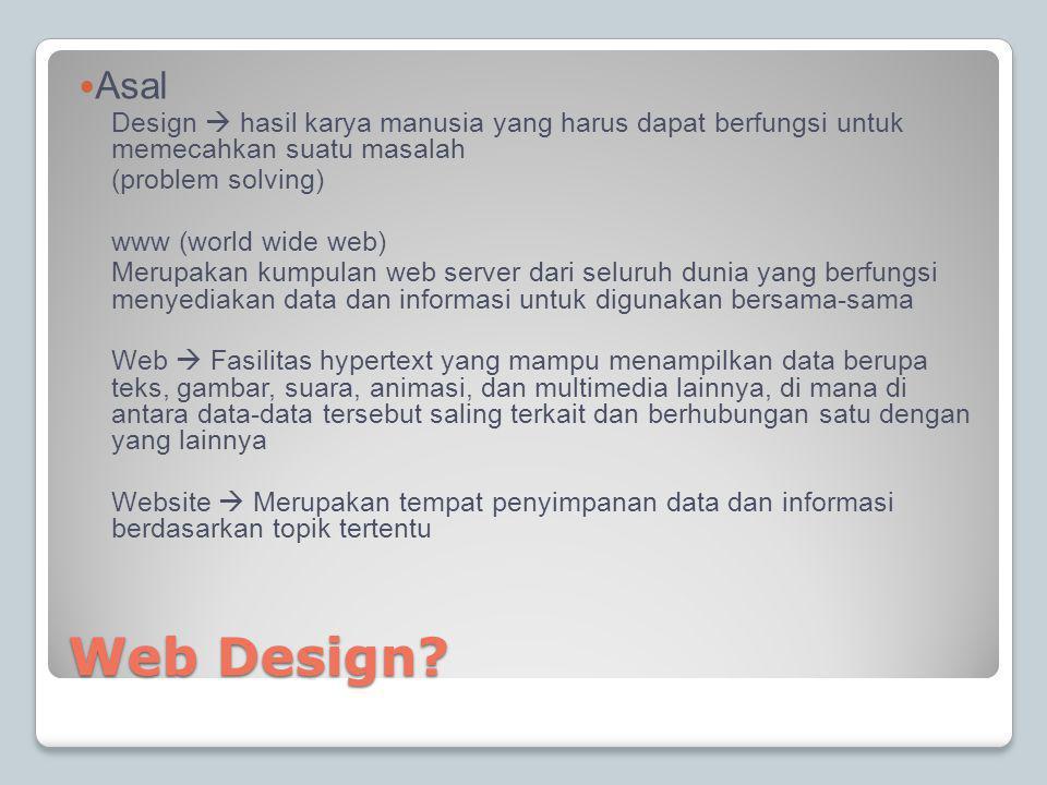 Asal Design  hasil karya manusia yang harus dapat berfungsi untuk memecahkan suatu masalah. (problem solving)