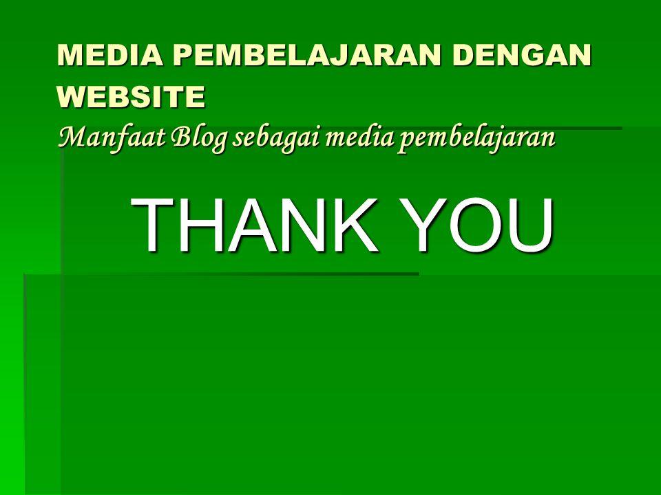 MEDIA PEMBELAJARAN DENGAN WEBSITE Manfaat Blog sebagai media pembelajaran