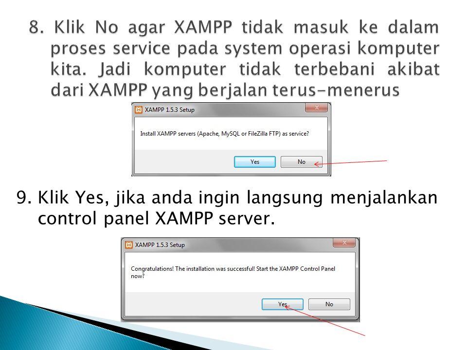 8. Klik No agar XAMPP tidak masuk ke dalam proses service pada system operasi komputer kita. Jadi komputer tidak terbebani akibat dari XAMPP yang berjalan terus-menerus