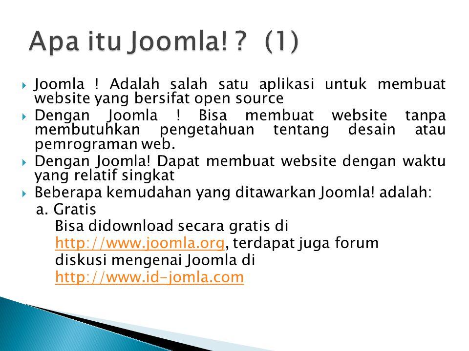 Apa itu Joomla! (1) Joomla ! Adalah salah satu aplikasi untuk membuat website yang bersifat open source.