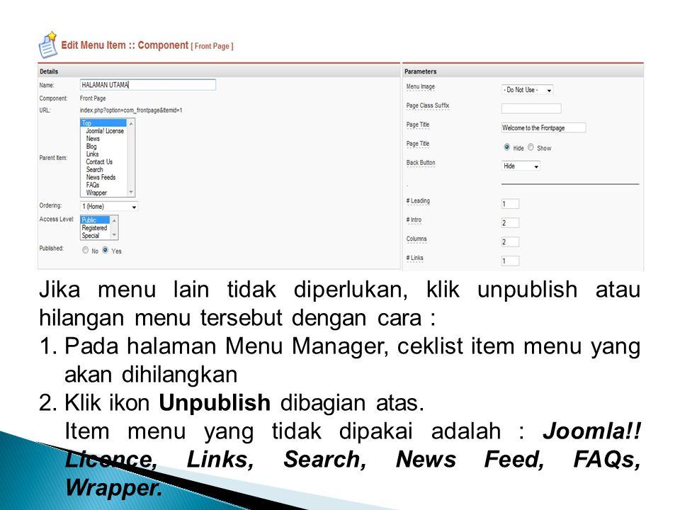 Jika menu lain tidak diperlukan, klik unpublish atau hilangan menu tersebut dengan cara :